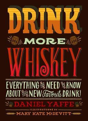 Drink More Whiskey (Hardback)