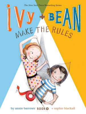 Ivy + Bean Make the Rules - Ivy & Bean 9 (Paperback)