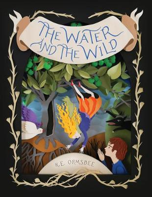 The Water and the Wild (Hardback)