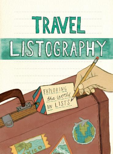 Travel Listography: Exploring the World in Lists (Paperback)