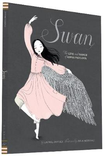 Swan: The Life and Dance of Anna Pavlova (Hardback)