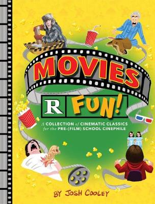 Movies R Fun!: A Collection of Cinematic Classics for the Pre-(Film) School Cinephile (Hardback)