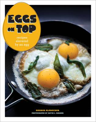 Eggs on Top: Recipes Elevated by an Egg (Paperback)