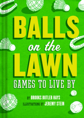 Balls On The Lawn By Brooke Butler Hayes Jeremy Stein Waterstones