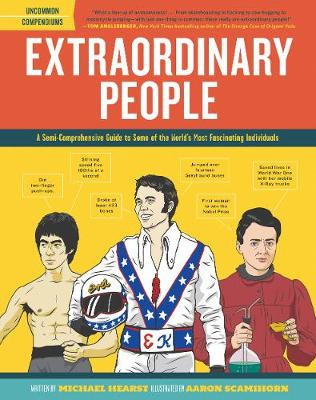 Extraordinary People: A Semi-Comprehensive Guide to Some of the World's Most Fascinating Individuals (Hardback)