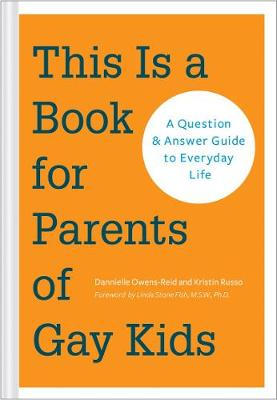 This is a Book for Parents of Gay Kids: A Question-and-Answer Guide to Everyday Life (Paperback)