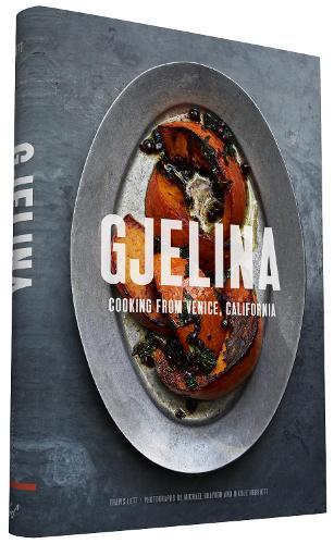 Gjelina: California Cooking from Venice Beach (Hardback)