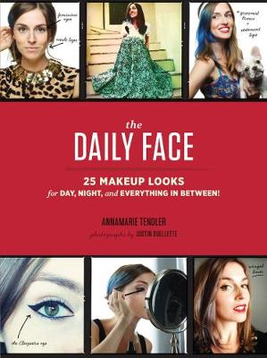 Daily Face : 25 Makeup Looks for Day, Night, and Everything in Between! (Paperback)