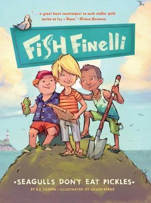 Fish Finelli (Book 1): Seagulls Don't Eat Pickles - Fish Finelli (Paperback)