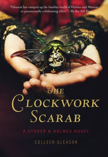 The Clockwork Scarab: a Stoker & Holmes Novel (Paperback)