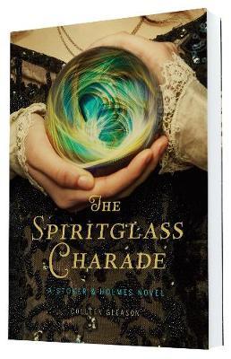 The Spiritglass Charade: A Stoker & Holmes Novel (Paperback)