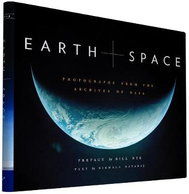 Earth and Space: Photographs from the Archives of NASA (Hardback)