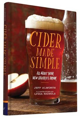 Cider Made Simple: All About Your Favorite New Drink (Hardback)