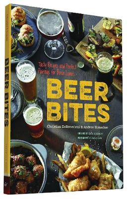Beer Bites: Tasty Recipes and Perfect Pairings for Brew Lovers (Paperback)