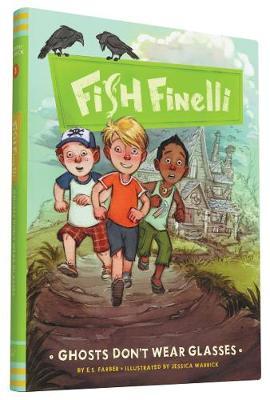 Ghosts Don't Wear Glasses: Fish Finelli (Book 3) - Fish Finelli 3 (Hardback)