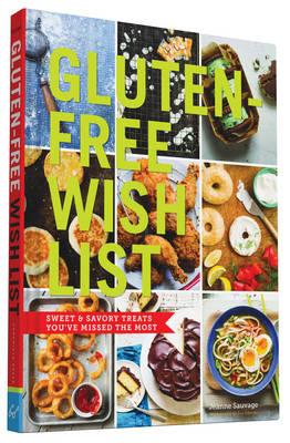Gluten-Free Wish List: Sweet & Savory Treats You've Missed the Most (Hardback)