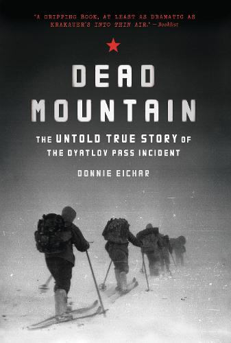 Dead Mountain: The Untold True Story of the Dyatlov Pass Incident (Paperback)