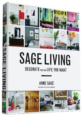 Sage Living: Decorate for the Life You Want (Hardback)