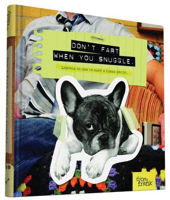 Don't Fart When You Snuggle: Lessons on How to Make a Human Smile (Hardback)