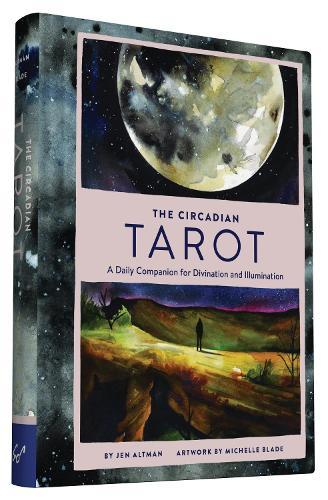 The Circadian Tarot: A Daily Companion for Divination and Illumination (Hardback)