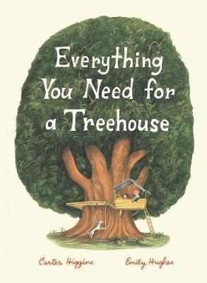 Everything You Need for a Treehouse (Hardback)
