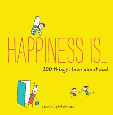 Happiness Is ... 200 Things I Love About Dad (Paperback)
