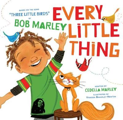 "Every Little Thing: Based on the song ""Three Little Birds"" by Bob Marley (Board book)"