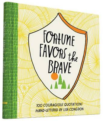 Fortune Favors the Brave: 100 Courageous Quotations (Hardback)