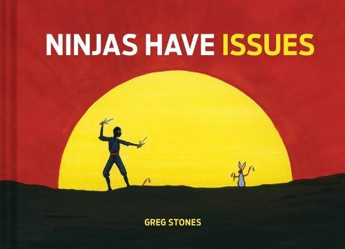 Ninjas Have Issues (Hardback)