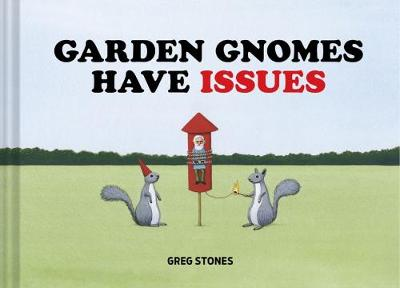 Garden Gnomes Have Issues (Hardback)