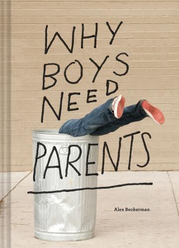 Why Boys Need Parents (Hardback)