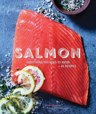 Salmon: Everything You Need to Know + 45 Recipes (Paperback)