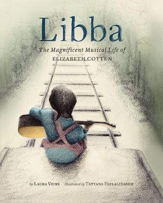 Libba: The Magnificent Musical Life of Elizabeth Cotten (Hardback)