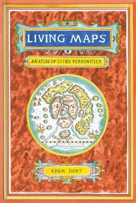 Living Maps: An Atlas of Cities Personified (Hardback)