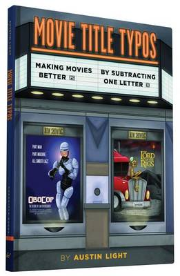 Movie Title Typos: Making Movies Better by Subtracting One Letter (Hardback)