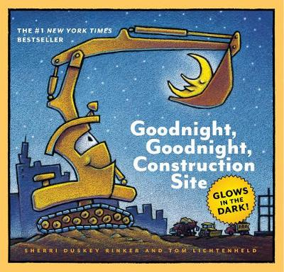 Goodnight, Goodnight, Construction Site: Glow in the Dark Edition - Goodnight, Goodnight, Construction Site (Hardback)