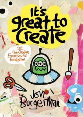 It's Great to Create: 101 Fun Creative Exercises for Everyone (Paperback)