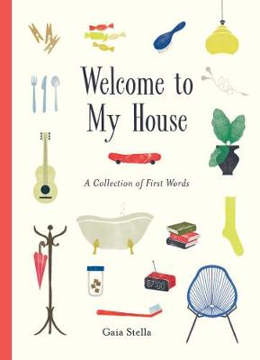 Welcome to My House: A Collection of First Words (Hardback)