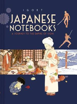 Japanese Notebooks: A Journey to the Empire of Signs (Hardback)