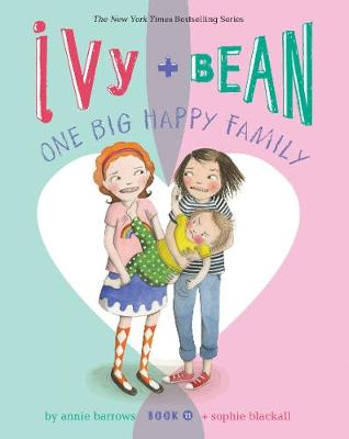 Ivy and Bean One Big Happy Family (Book 11) (Hardback)