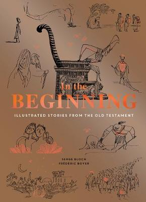 In the Beginning: Illustrated Stories from the Old Testament (Paperback)