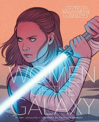f11408c72710 Star Wars  Women of the Galaxy by Amy Ratcliffe