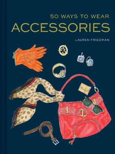 50 Ways to Wear Accessories (Hardback)