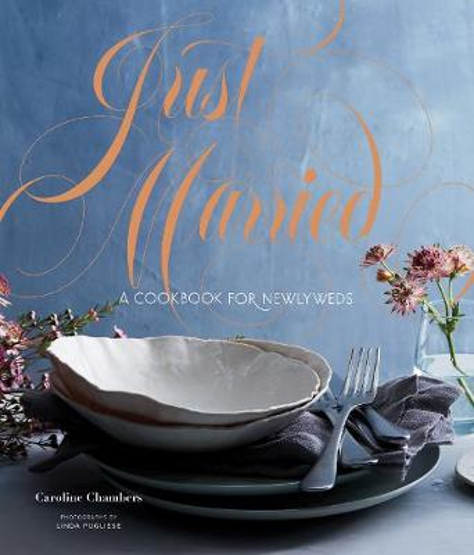 Just Married: A Cookbook for Newlyweds (Hardback)