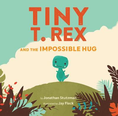 Tiny T. Rex and the Impossible Hug (Hardback)