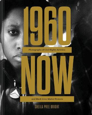 #1960Now: Photographs of Civil Rights Activists and Black Lives Matter Protests (Hardback)