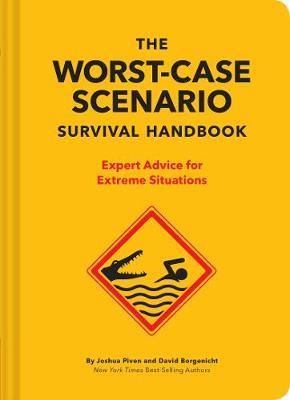 The NEW Worst-Case Scenario Survival Handbook: Expert Advice for Extreme Situations - Worst-Case Scenario (Hardback)