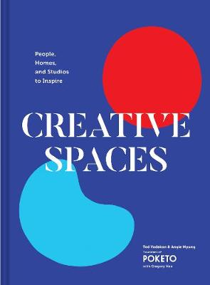Creative Spaces: People, Homes, and Studios to Inspire (Hardback)