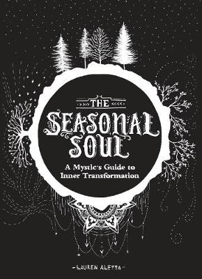 The Seasonal Soul: A Mystic's Guide to Inner Transformation (Paperback)