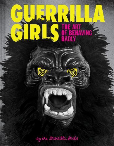 Guerrilla Girls (Hardback)